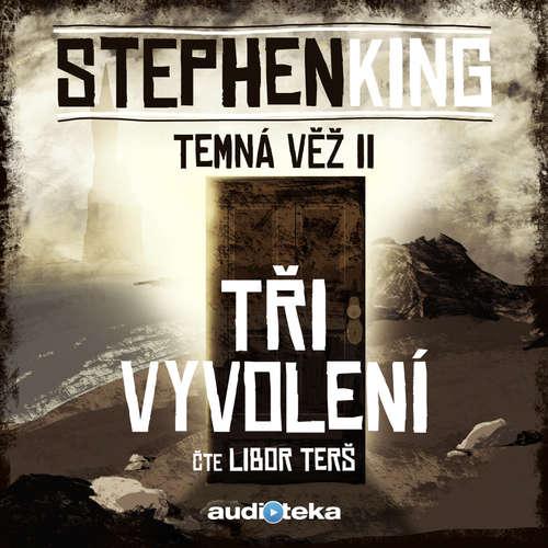 Audiokniha Tři vyvolení - Stephen King - Libor Terš