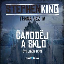 Audiokniha Čaroděj a sklo - Stephen King - Libor Terš