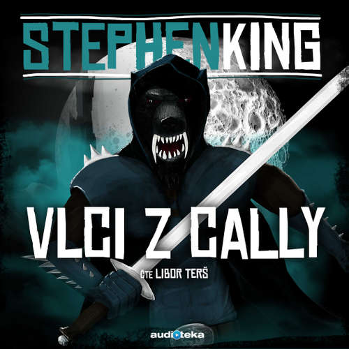 Audiokniha Vlci z Cally - Stephen King - Libor Terš