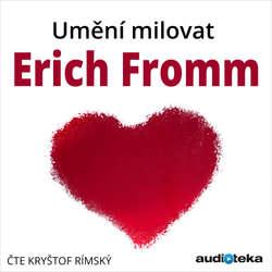 Audiokniha Umění milovat - Erich Fromm - Kryštof Rímský