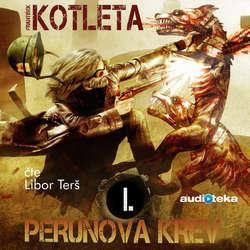 Audiokniha Perunova krev I - František Kotleta - Libor Terš