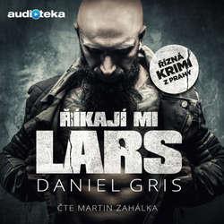 Audiokniha Říkají mi Lars - Daniel Gris - Martin Zahálka