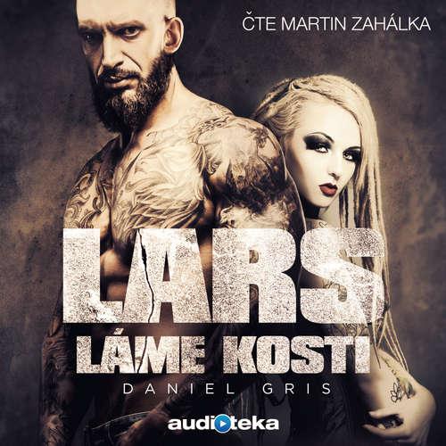 Audiokniha Lars láme kosti - Daniel Gris - Martin Zahálka