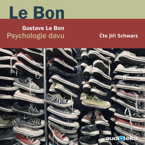 Audiokniha Psychologie davu - Gustave Le Bon - Jiří Schwarz