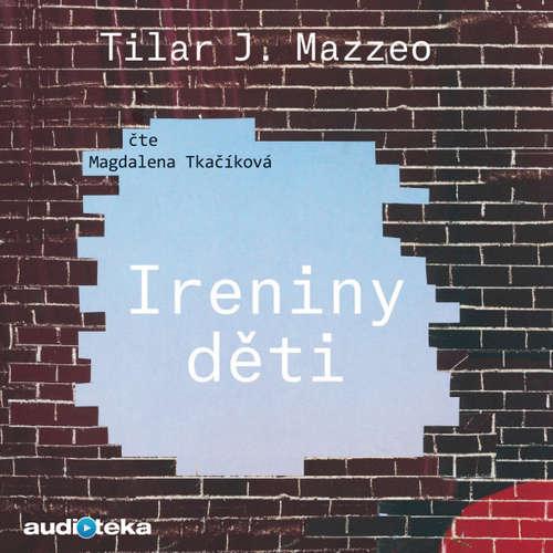 Audiokniha Ireniny děti - Tilar Mazzeo - Magdalena Tkačíková