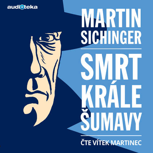 Audiokniha Smrt krále Šumavy - Martin Sichinger - Kajetán Písařovic