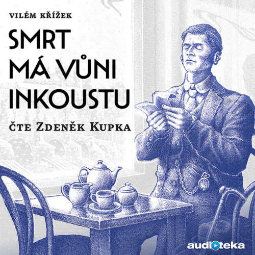 Audiokniha Smrt má vůni inkoustu - Vilém Křížek - Zdeněk Kupka
