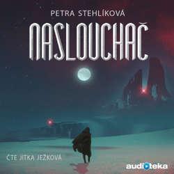 Audiokniha Naslouchač - Petra Stehlíková - Jitka Ježková