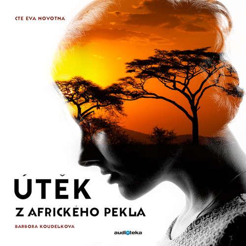 Audiokniha Útěk z afrického pekla - Barbora Koudelková - Eva Novotná