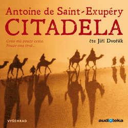 Audiokniha Citadela - Antoine de Saint-Exupéry - Jiří Dvořák