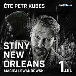 Audiokniha Stíny New Orleans - 1. díl - Maciej Lewandowski - Petr Kubes