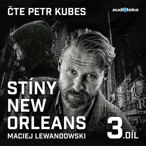 Audiokniha Stíny New Orleans - 3. díl - Maciej Lewandowski - Petr Kubes