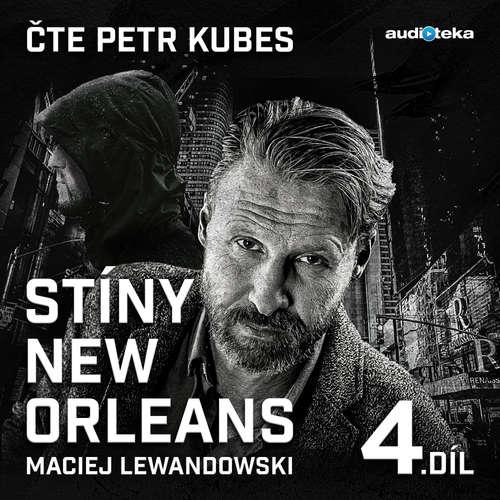 Audiokniha Stíny New Orleans - 4. díl - Maciej Lewandowski - Petr Kubes