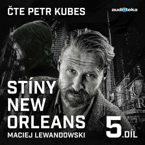 Audiokniha Stíny New Orleans - 5. díl - Maciej Lewandowski - Petr Kubes