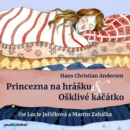 Audiokniha Ošklivé káčátko a Princezna na hrášku - Hans Christian Andersen - Lucie Juřičková