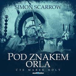 Audiokniha Pod znakem orla - Simon Scarrow - Marek Holý