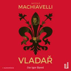 Audiokniha Vladař - Niccolo Machiavelli - Igor Bareš