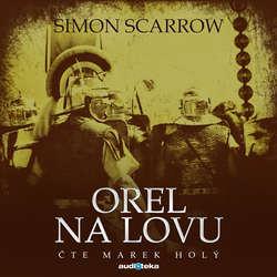 Audiokniha Orel na lovu - Simon Scarrow - Marek Holý