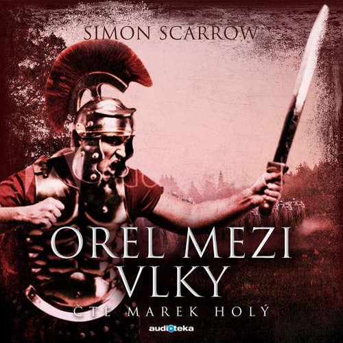 Audiokniha Orel mezi vlky - Simon Scarrow - Marek Holý