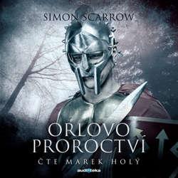 Audiokniha Orlovo proroctví - Simon Scarrow - Marek Holý