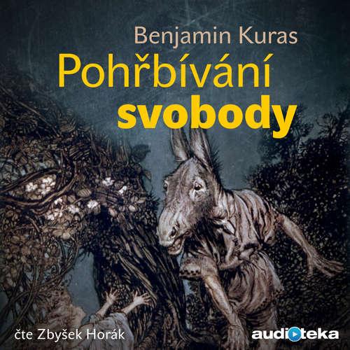 Audiokniha Pohřbívání svobody - Benjamin Kuras - Zbyšek Horák