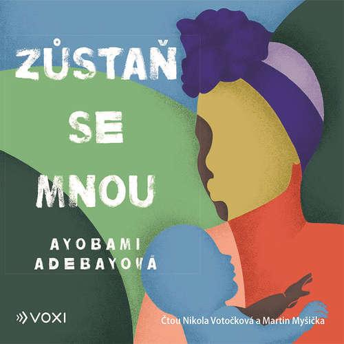 Audiokniha Zůstaň se mnou - Ayobami Adebayo - Nikola Votočková