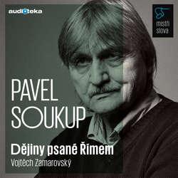 Audiokniha Dějiny psané Římem - Mistři slova - Vojtěch Zamarovský - Pavel Soukup