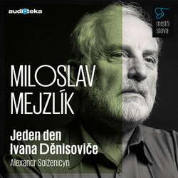 Audiokniha Jeden den Ivana Děnisoviče - Mistři slova - Alexandr Solženicyn - Miloslav Mejzlík