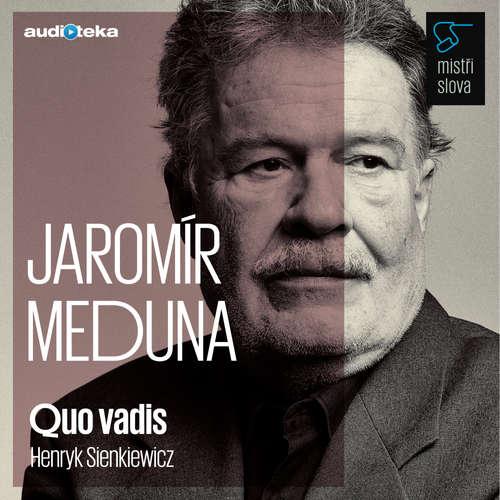 Audiokniha Quo vadis - Mistři slova - Henryk Sienkiewicz - Jaromír Meduna