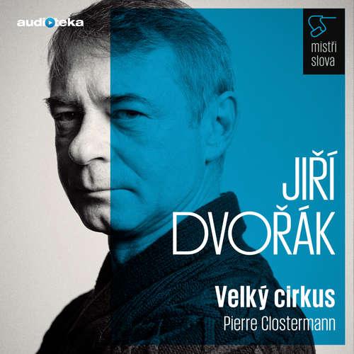 Audiokniha Velký cirkus - Mistři slova - Pierre Clostermann - Jiří Dvořák