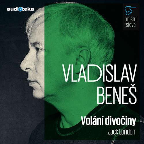 Audiokniha Volání divočiny - Mistři slova - Jack London - Vladislav Beneš