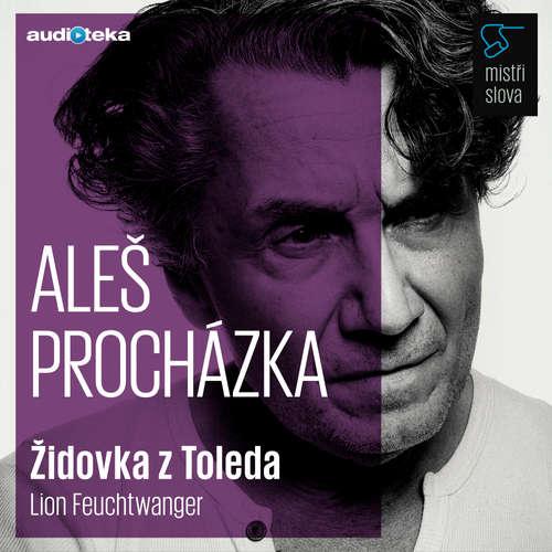 Audiokniha Židovka z Toleda - Mistři slova - Lion Feuchtwanger - Aleš Procházka