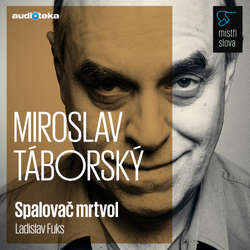 Audiokniha Spalovač mrtvol - Mistři slova - Ladislav Fuks - Miroslav Táborský