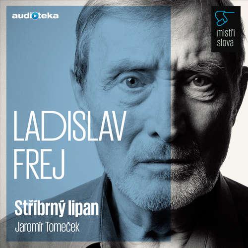 Audiokniha Stříbrný lipan - Mistři slova - Jaromír Tomeček - Ladislav Frej