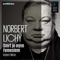 Audiokniha Smrt je mým řemeslem - Mistři slova - Robert Merle - Norbert Lichý