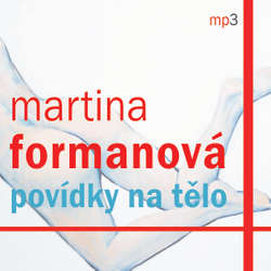 Audiokniha Povídky na tělo - Martina Formanová - Bára Munzarová