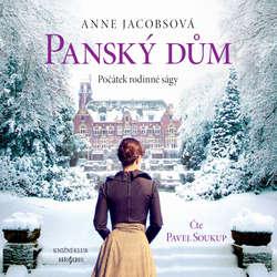 Audiokniha Panský dům - Anne Jacobsová - Pavel Soukup