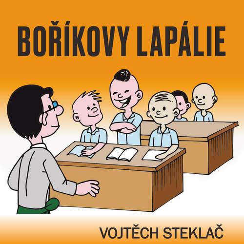 Audiokniha Boříkovy lapálie - Vojtěch Steklač - Lukáš Hlavica