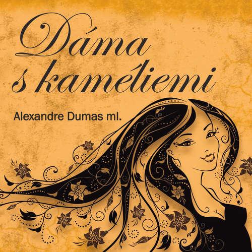 Audiokniha Dáma s kaméliemi - Alexandre Dumas ml. - Pavel Soukup