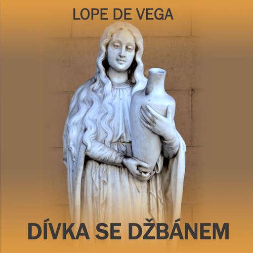 Audiokniha Dívka se džbánem - Lope de Vega - Vladimír Brabec