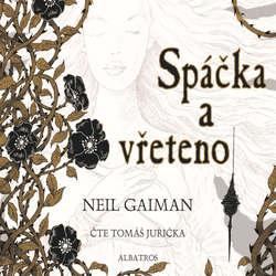Audiokniha Spáčka a vřeteno - Neil Gaiman - Tomáš Juřička