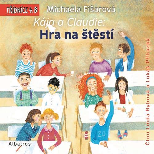Audiokniha Kája a Claudie: Hra na štěstí - Michaela Fišarová - Linda Rybová
