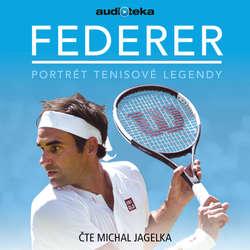 Audiokniha Federer - Portrét tenisové legendy - Iain Spragg - Michal Jagelka