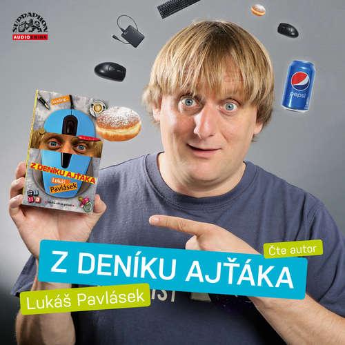 Audiokniha Z deníku ajťáka - Lukáš Pavlásek - Lukáš Pavlásek