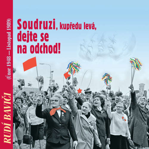 Audiokniha Rudí baviči aneb Soudruzi, dejte se na odchod! - Klement Gottwald - Klement Gottwald