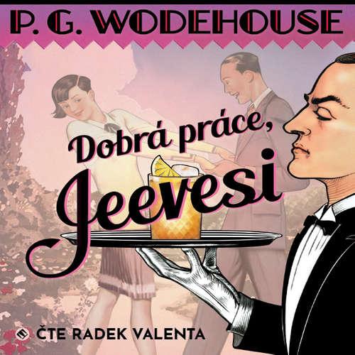 Audiokniha Dobrá práce, Jeevesi - Pelham Grenville Wodehouse - Radek Valenta