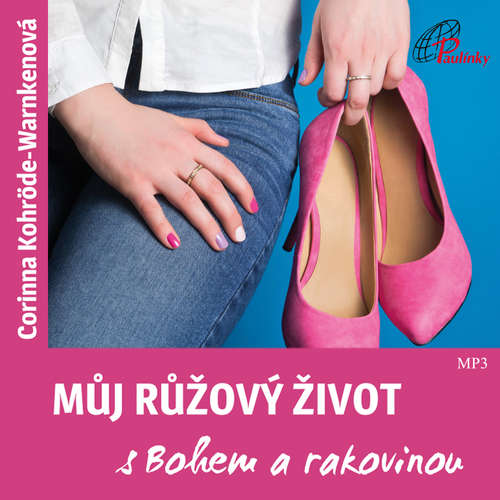 Audiokniha Můj růžový život s Bohem a rakovinou - Corinna Kohröde-Warnkenová - Lucie Endlicherová