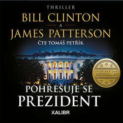 Audiokniha Pohřešuje se prezident - Bill Clinton - Tomáš Petřík