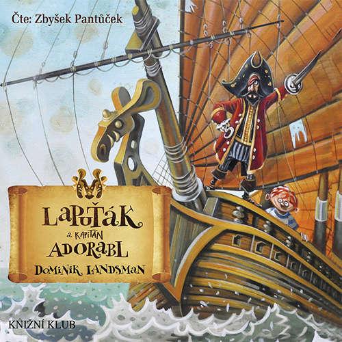 Audiokniha Lapuťák a kapitán Adorabl - Dominik Landsman - Zbyšek Pantůček