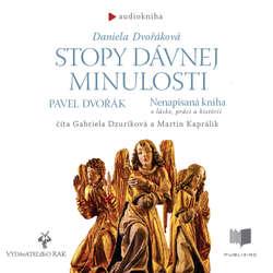 Audiokniha Stopy dávnej minulosti, Nenapísaná kniha - Daniela Dvořáková - Gabriela Dzuríková